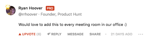 Ryan hoover product hunt - Would love to add this to every meeting room in our office